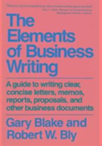 Elements of Business Writing: A Guide to Writing Clear, Concise Letters, Mem als Taschenbuch