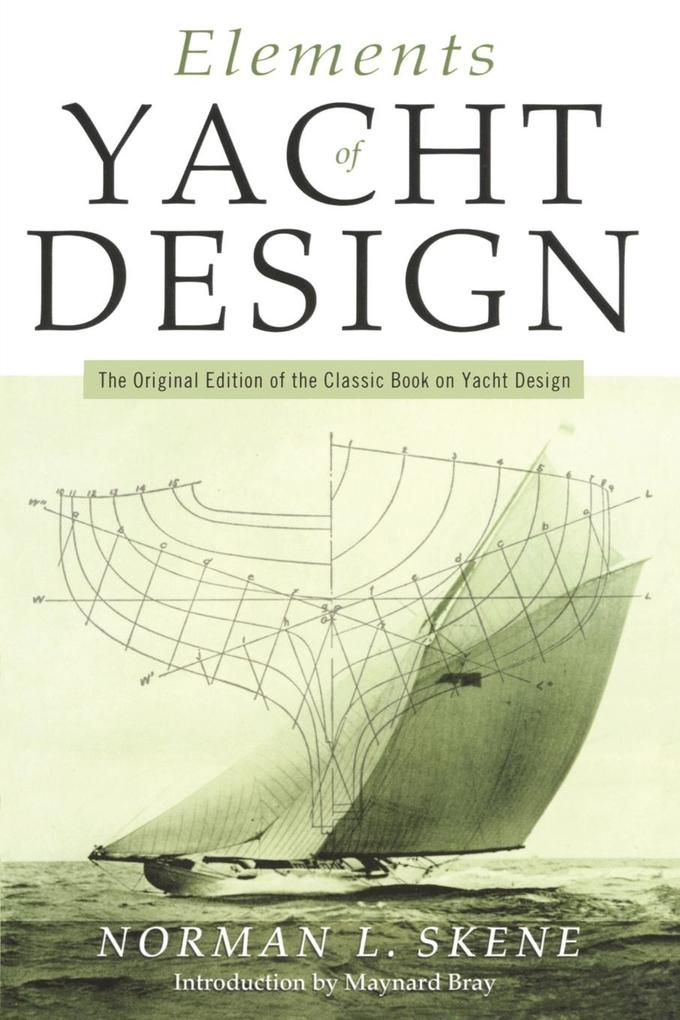 Elements of Yacht Design: The Original Edition of the Classic Book on Yacht Design als Taschenbuch