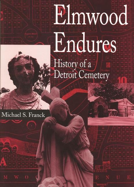 Elmwood Endures: History of a Detroit Cemetery als Taschenbuch