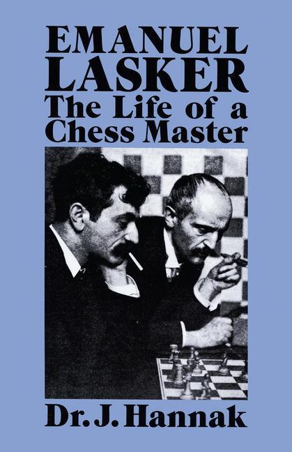 Emanuel Lasker: The Life of a Chess Master als Taschenbuch
