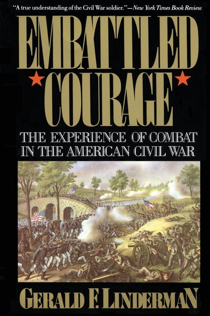 Embattled Courage: The Experience of Combat in the American Civil War als Taschenbuch