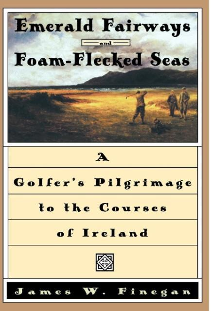 Emerald Fairways and Foam-Flecked Seas als Buch