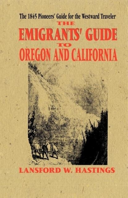 The Emigrant's Guide to Oregon and California als Taschenbuch