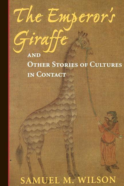 The Emperor's Giraffe: And Other Stories of Cultures in Contact als Taschenbuch