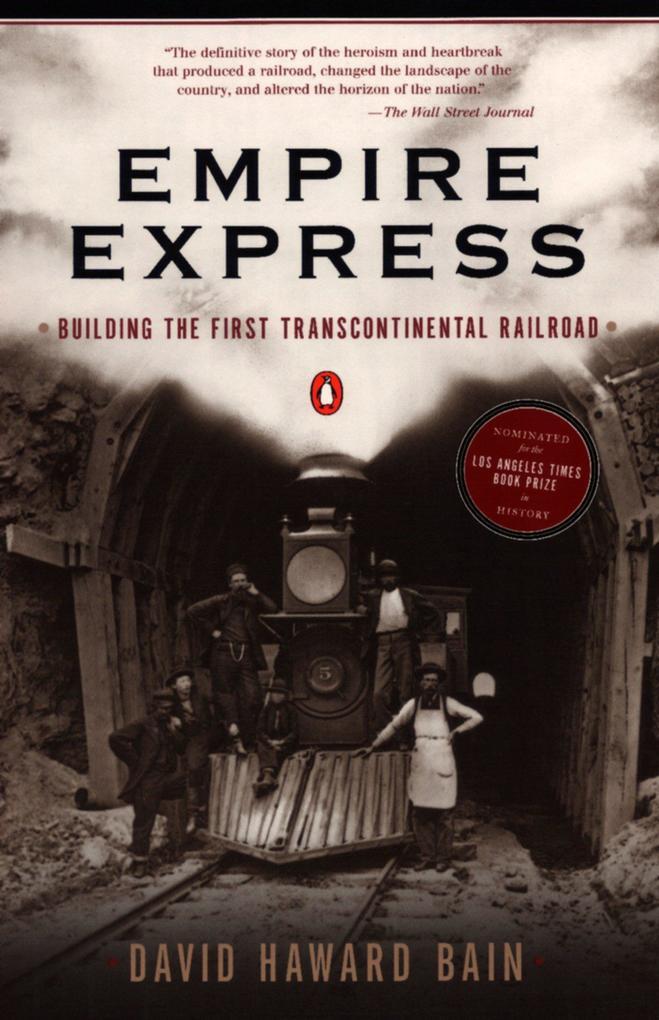 Empire Express: Building the First Transcontinental Railroad als Taschenbuch