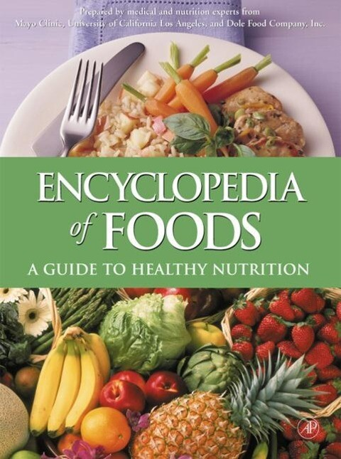 Encyclopedia of Foods: A Guide to Healthy Nutrition als Buch