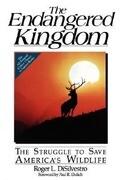 The Endangered Kingdom: The Struggle to Save America's Wildlife