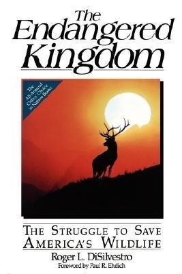The Endangered Kingdom: The Struggle to Save America's Wildlife als Taschenbuch