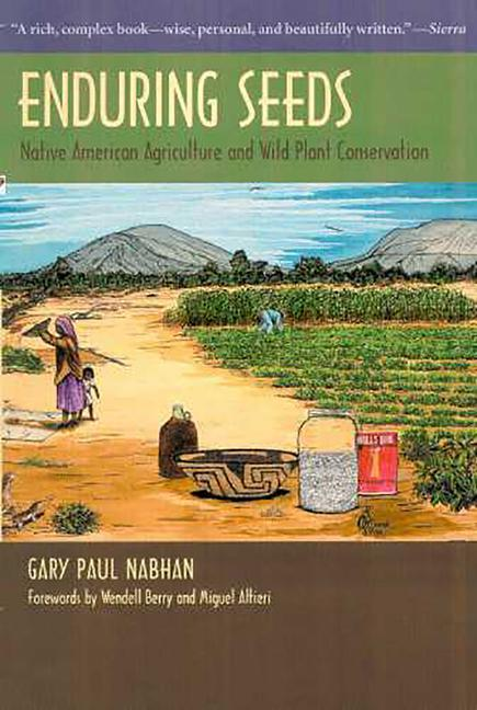 Enduring Seeds: Native American Agriculture and Wild Plant Conservation als Taschenbuch