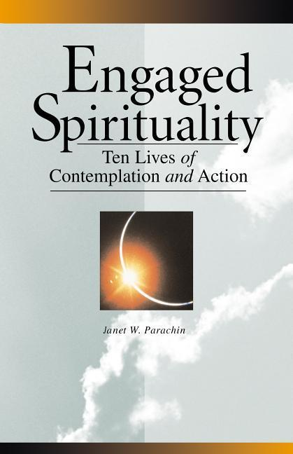 Engaged Spirituality: Ten Lives of Contemplation and Action als Taschenbuch