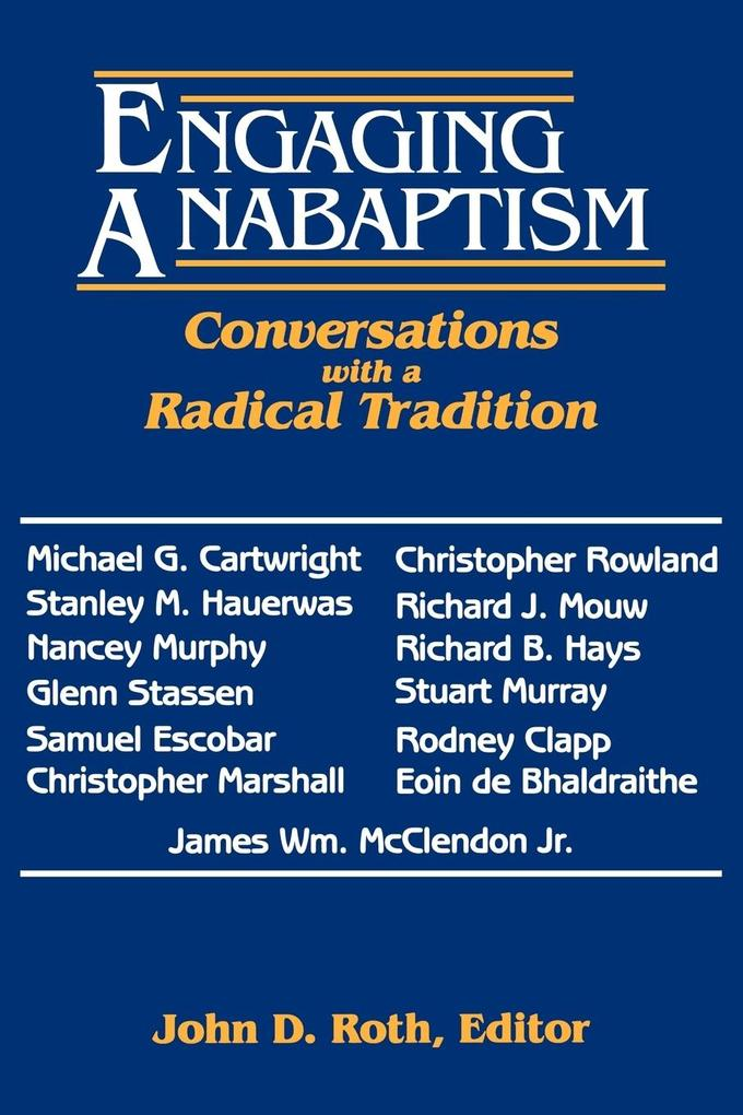 Engaging Anabaptism: Conversations with a Radical Tradition als Taschenbuch