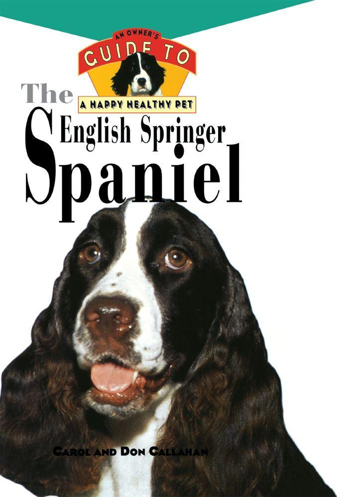 The English Springer Spaniel: An Owner's Guide to a Happy Healthy Pet als Buch
