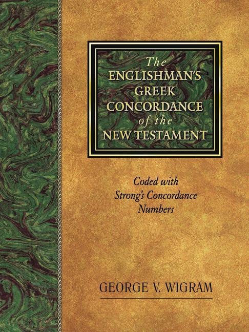 The Englishman's Greek Concordance of the New Testament: Coded with Strong's Concordance Numbers als Buch