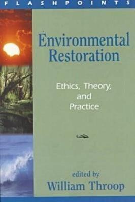 Enviromental Restoration: Ethics, Theory, and Practice als Taschenbuch