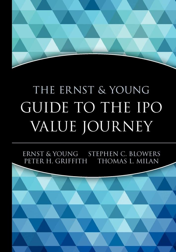 The Ernst & Young Guide to the IPO Value Journey als Buch