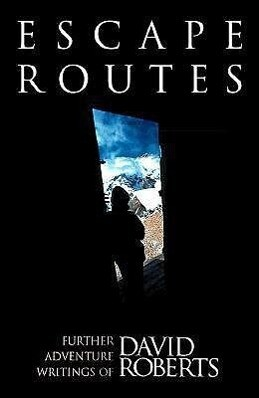 Escape Routes: Further Adventure Writings of David Roberts als Taschenbuch
