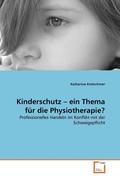 Kinderschutz - ein Thema für die Physiotherapie?