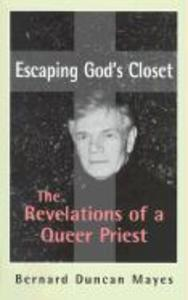 Escaping God's Closet: The Revelations of a Queer Priest the Revelations of a Queer Priest als Buch