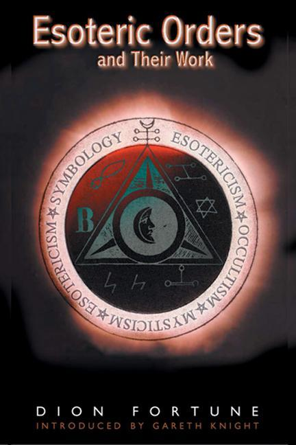 The Esoteric Orders and Their Work als Taschenbuch