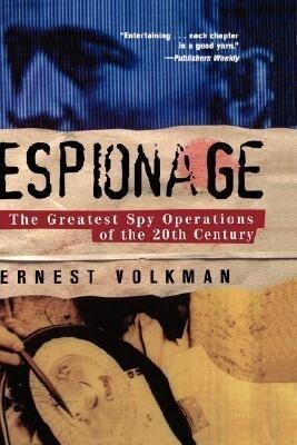 Espionage: The Greatest Spy Operations of the Twentieth Century als Buch