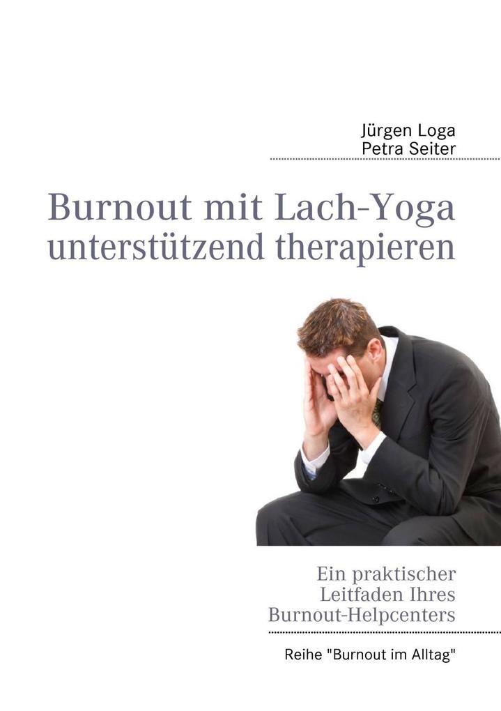 Burnout mit Lach-Yoga unterstützend therapieren...