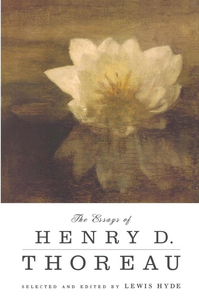 The Essays of Henry D. Thoreau: Selected and Edited by Lewis Hyde als Taschenbuch
