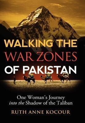 Walking the Warzones of Pakistan, One Woman´s J...
