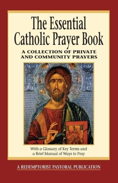 The Essential Catholic Prayer Book: A Collection of Private and Community Prayers als Taschenbuch