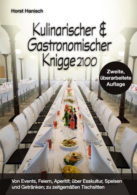 Kulinarischer und Gastronomischer Knigge 2100 a...