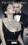 Die Affären Meiner Mutter 1 - Erotischer Roman