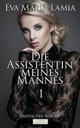 Die Assistentin Meines Mannes 1 - Erotischer Roman