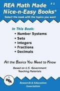 Math Made Nice & Easy #1: Number Systems, Sets, Integers, Fractions and Decimals