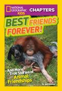 Best Friends Forever!: And More True Stories of Animal Friendships