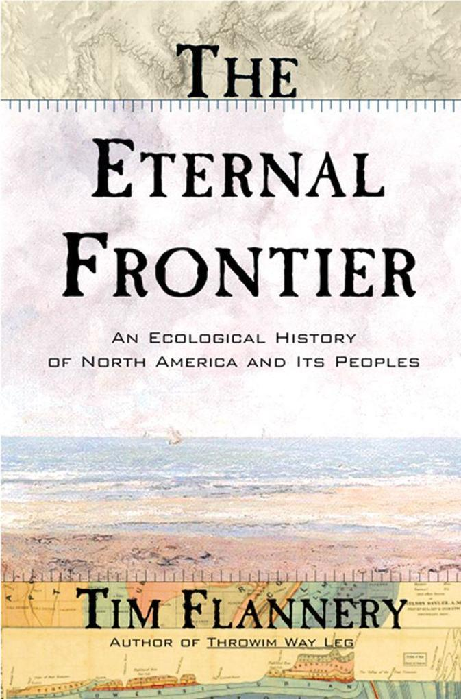 The Eternal Frontier: An Ecological History of North America and Its Peoples als Taschenbuch