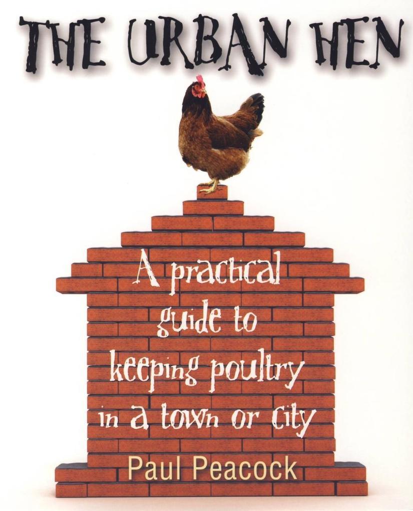 The Urban Hen als eBook Download von Paul Peacock