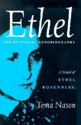Ethel: The Fictional Autobiography, a Novel of Ethel Rosenberg als Taschenbuch