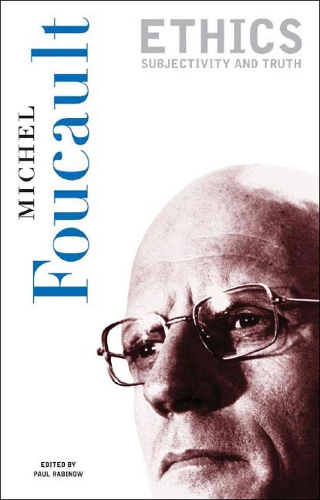 Ethics: Subjectivity and Truth als Taschenbuch
