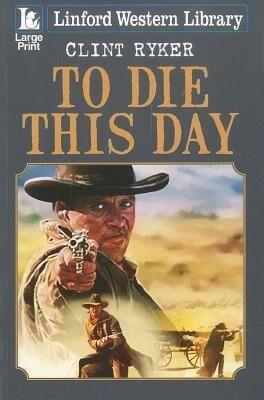 To Die This Day als Taschenbuch