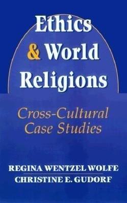 Ethics and World Religions: Cross-Cultural Case Studies als Taschenbuch
