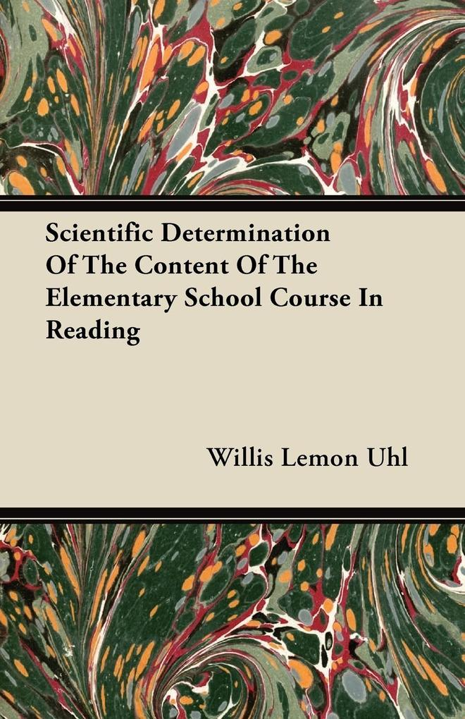 Scientific Determination Of The Content Of The Elementary School Course In Reading als Taschenbuch