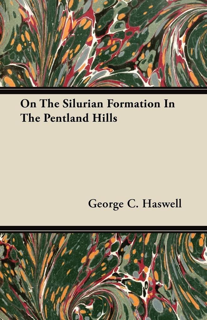 On The Silurian Formation In The Pentland Hills als Taschenbuch