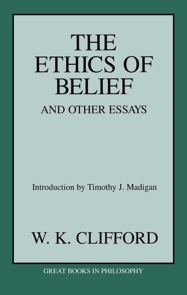 The Ethics of Belief & Other Essays als Taschenbuch