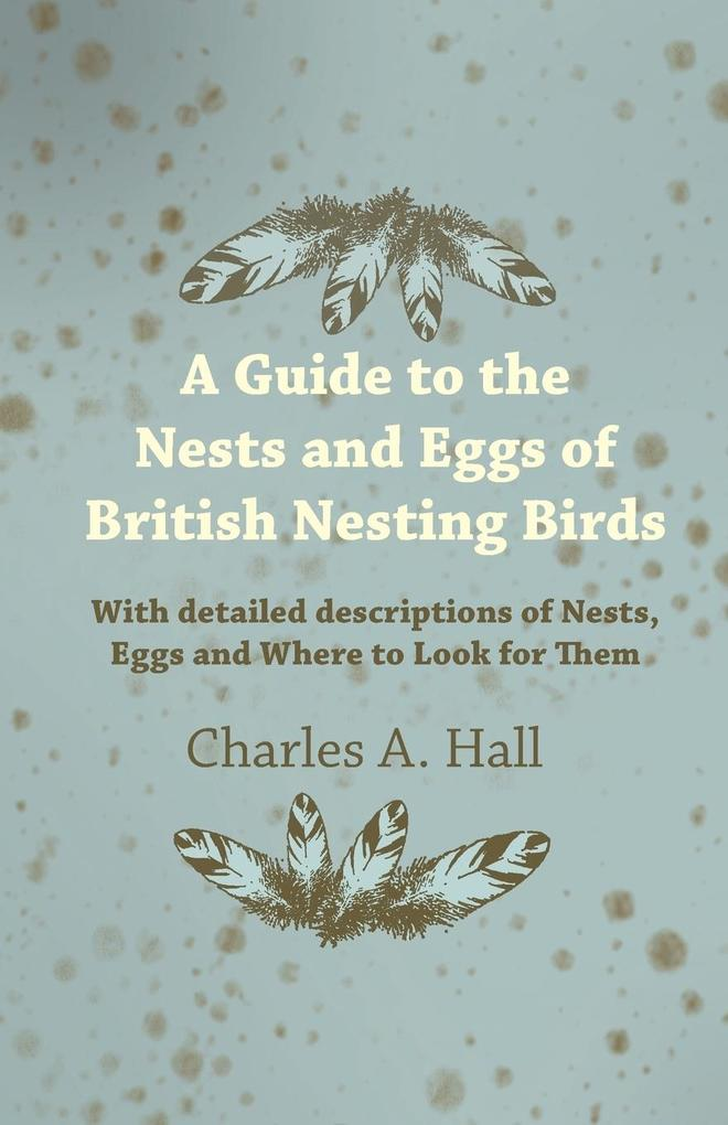 A Guide to the Nests and Eggs of British Nestin...