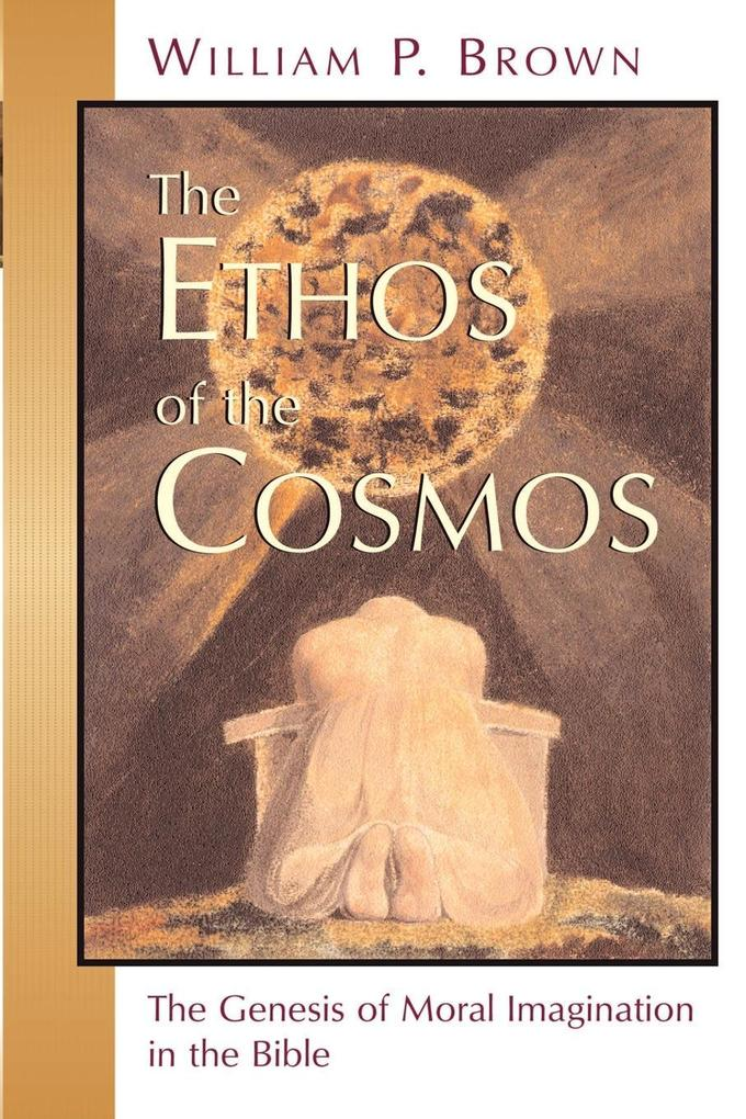 The Ethos of the Cosmos: The Genesis of Moral Imagination in the Bible als Taschenbuch