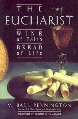 Eucharist: Wine of Faith, Bread of Life: Wine of Faith, Bread of Life als Taschenbuch