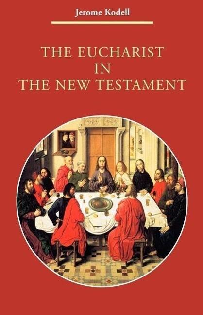 The Eucharist in New Testament als Taschenbuch