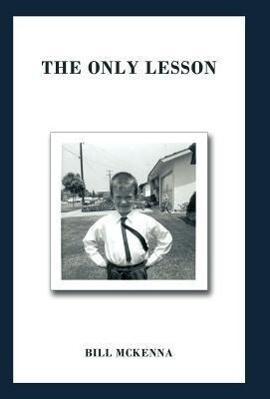 The Only Lesson als Buch von Bill McKenna