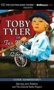 Toby Tyler or Ten Weeks with a Circus: A Radio Dramatization