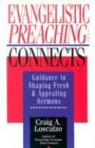 Evangelistic Preaching That Connects: Philippians 2:5-11 in Recent Interpretation & in the Setting of Early Christian Worship als Taschenbuch