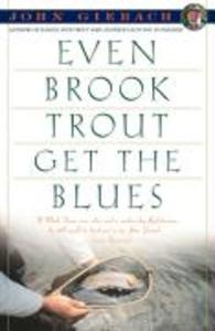 Even Brook Trout Get the Blues als Taschenbuch
